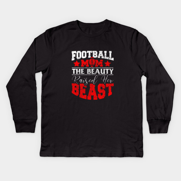 Football Mom Gifts The Beauty Raised Her Beast Funny