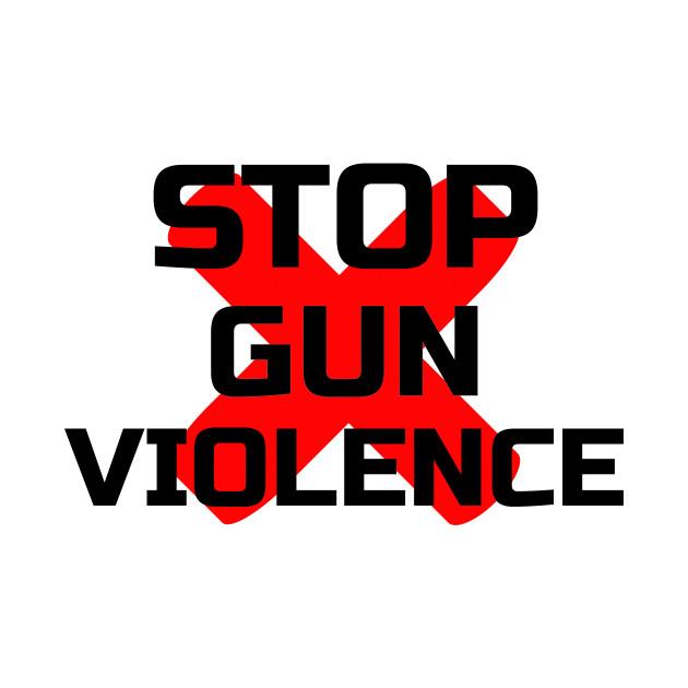 Gun T Shirts >> Stop Gun Violence - Stop Gun Violence - T-Shirt   TeePublic
