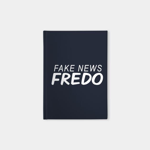 Fake News Fredo, Hey Fredo, Dont call me Fredo, Trump Fredo
