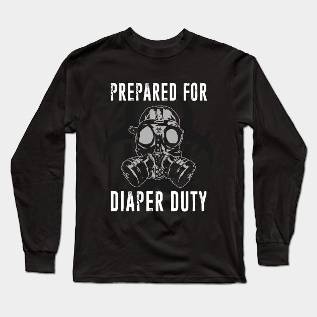 8fffcb469 Prepared For Diaper Duty - New Parent, Dad, Mom - Parents - Long ...