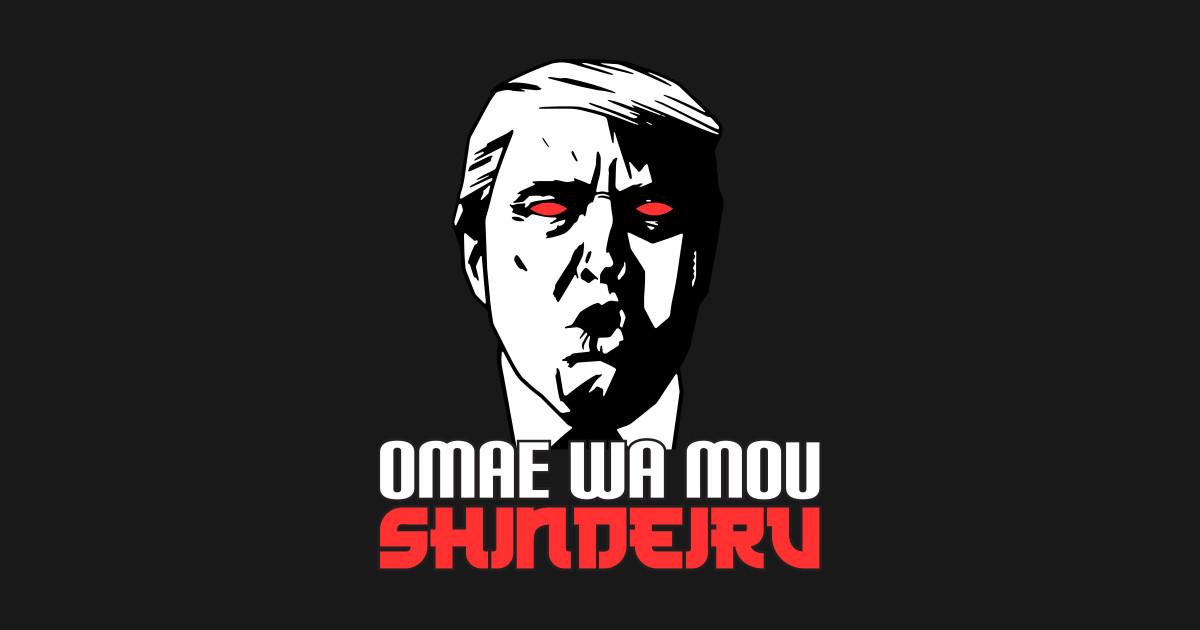 Omae Wa Mou Shindeiru - Funny Donald Trump - Funny Donald ...