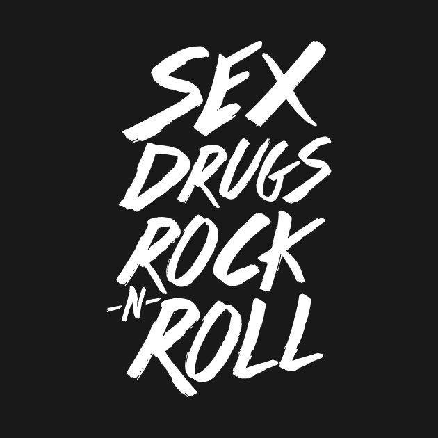 Sex & drugs & rock & roll picture 67