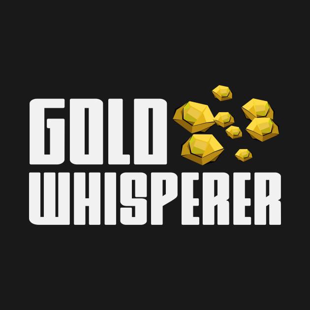 Gold Whisperer | Prospecting Panning Gold Rush