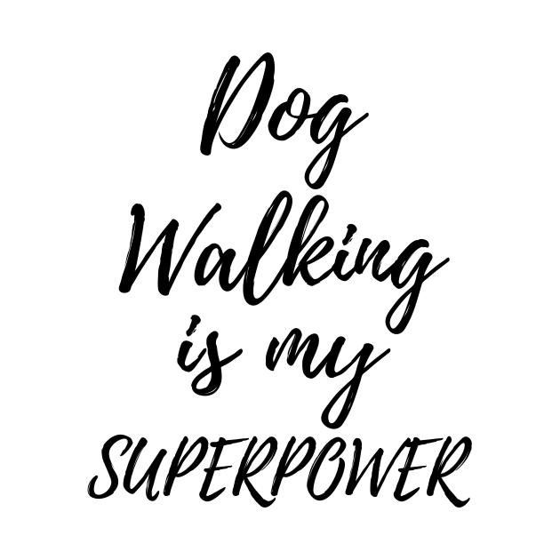 Dog Walking Is My Superpower Funny Dog Walker Present