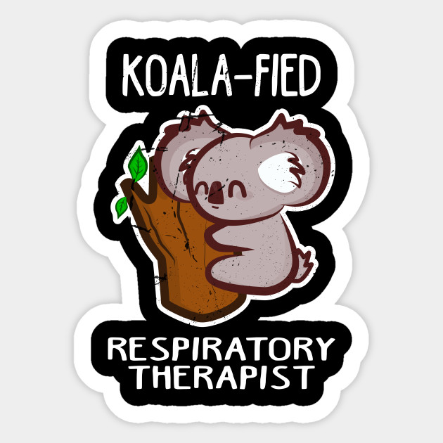 Koalafied Respiratory Therapist