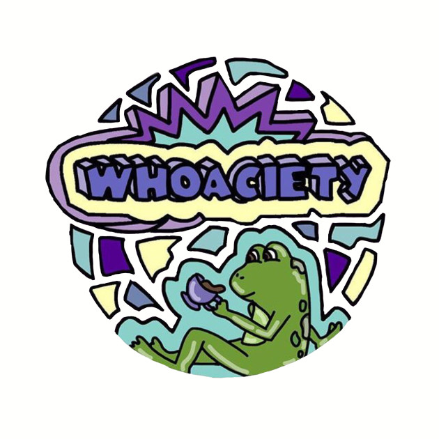 Whoaciety