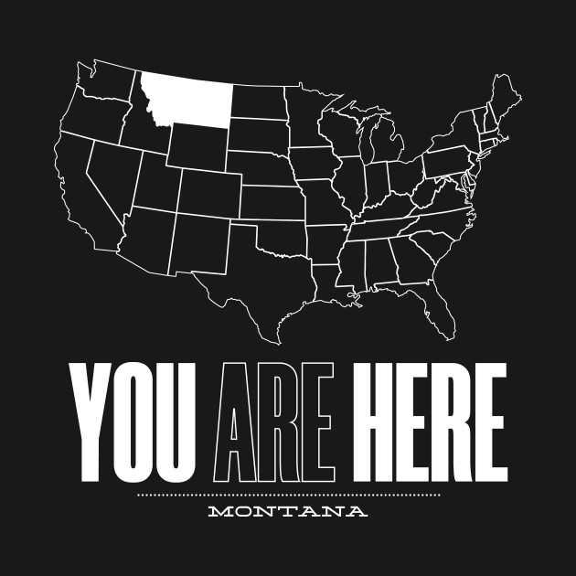 You Are Here Montana - United States of America Travel Souvenir