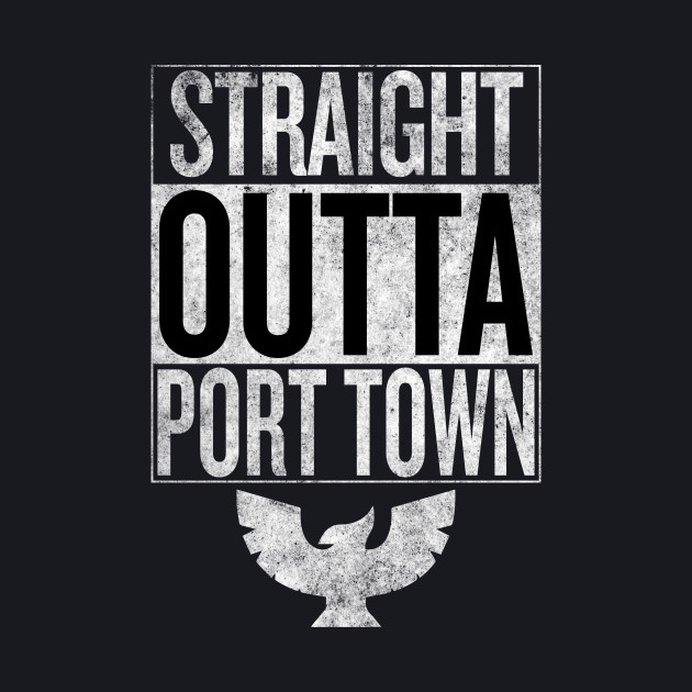 Straight Outta Port Town