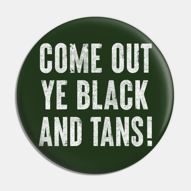 Come Out, Ye Black and Tans / Faded Style Design