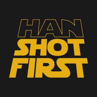 Han Shot First t-shirts