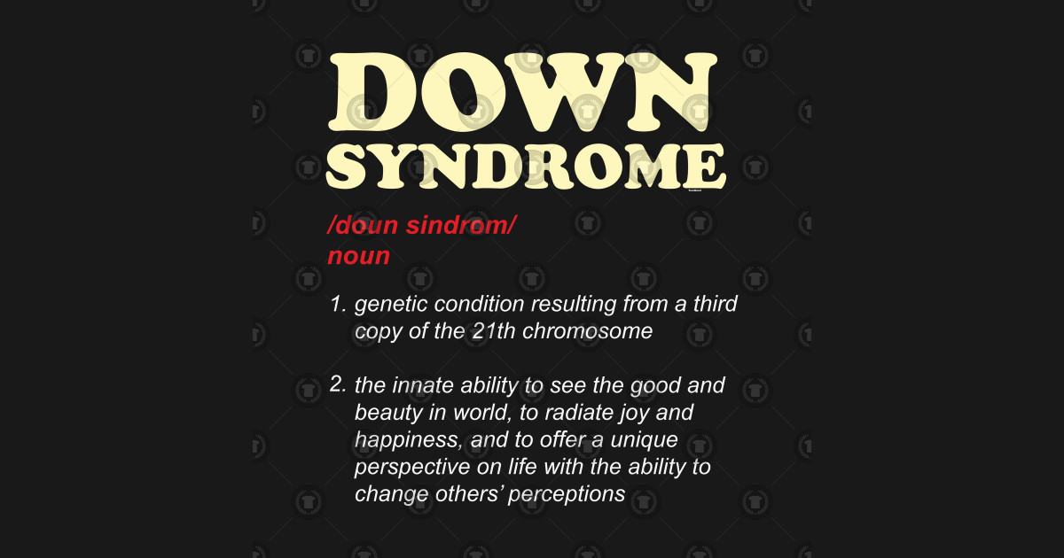 Down Syndrome Definition For Down Syndrome Awareness by psykograf