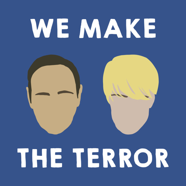 We Make the Terror