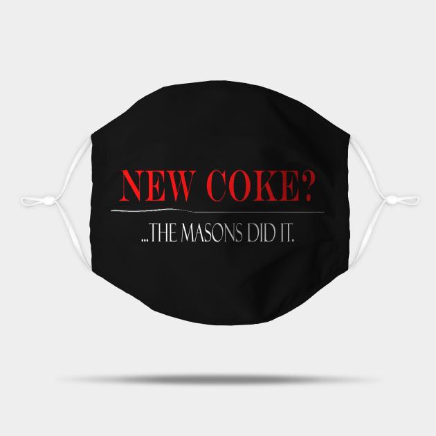 New Coke?... Masons did it?