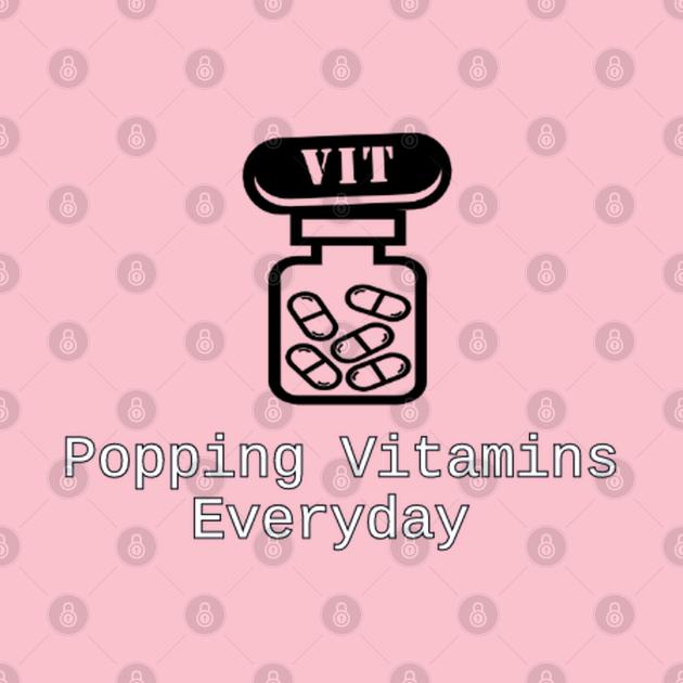 Popping Vitamins Everyday
