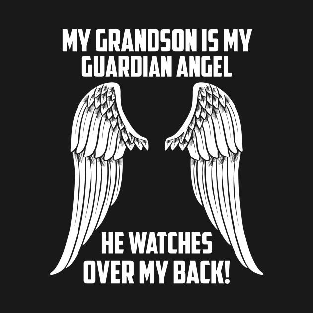 d4fb8346d1ef1 MY GRANDSON ÍS MY GUARDIAN ANGEL