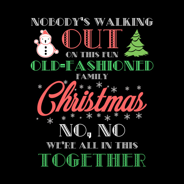 13631fb3 ... Nobody's Walking Out On This Fun Old-fashioned Family Christmas No, No  We'