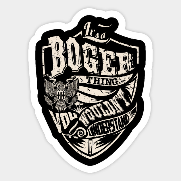 Its A BOGER Thing Sticker