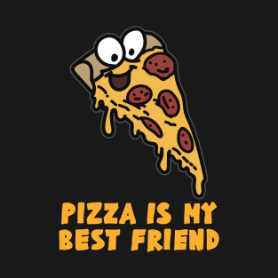 a9c91209 BEST FRIEND - Pizza Is My Best Friend T-Shirt
