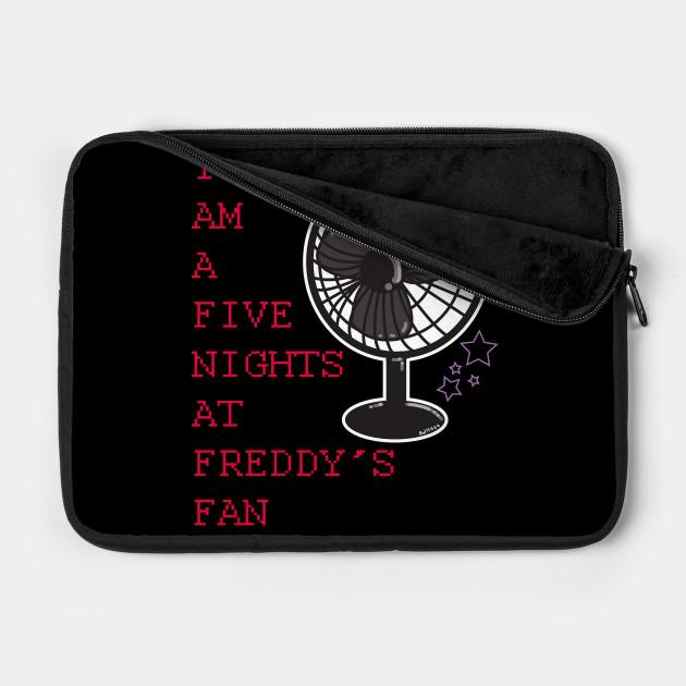 I AM A FIVE NIGHTS AT FREDDYS FAN 2