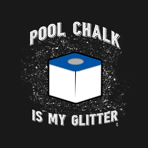 Pool Chalk Is My Glitter