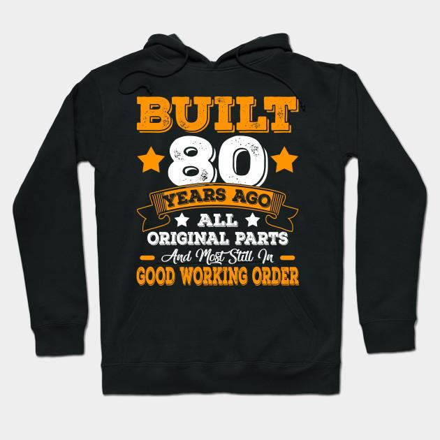 80th Birthday Shirts 80 Years Old Hoodie