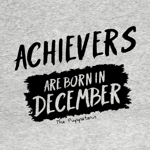 Achievers Are Born In December