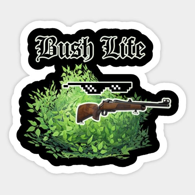 Fortnite Funny Bush Life Quote Fortnite Bush Life Sticker