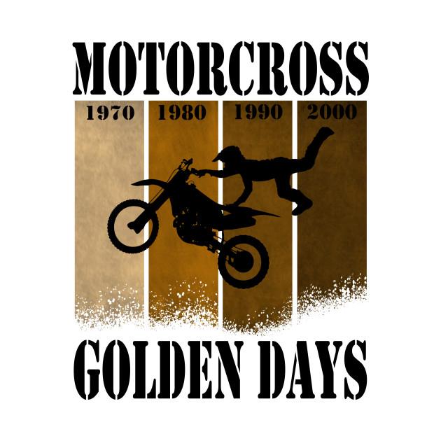 Motorcross Golden Days t shirt motor cross dirt bike retro race T-Shirt white