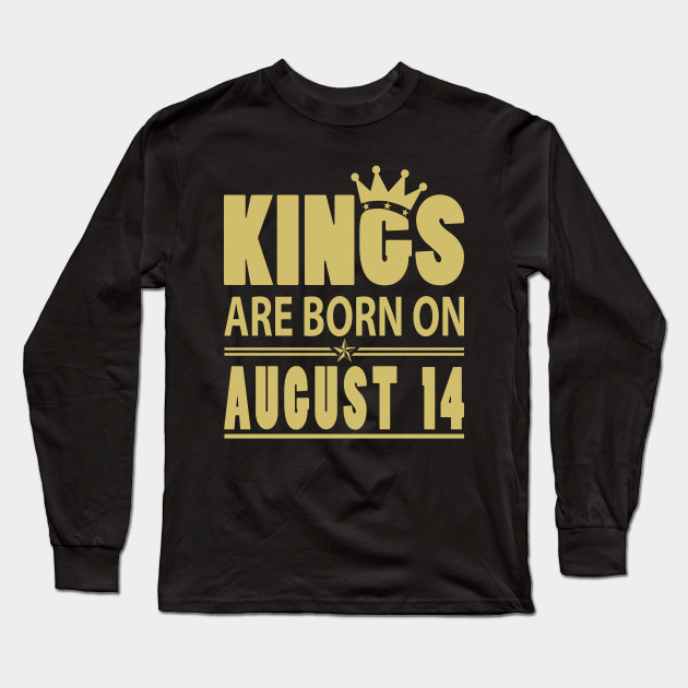 KINGS ARE BORN ON AUGUST 14 BIRTHDAY T-SHIRT