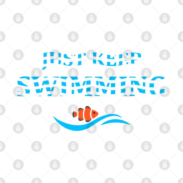 Just Keep Swimming fish
