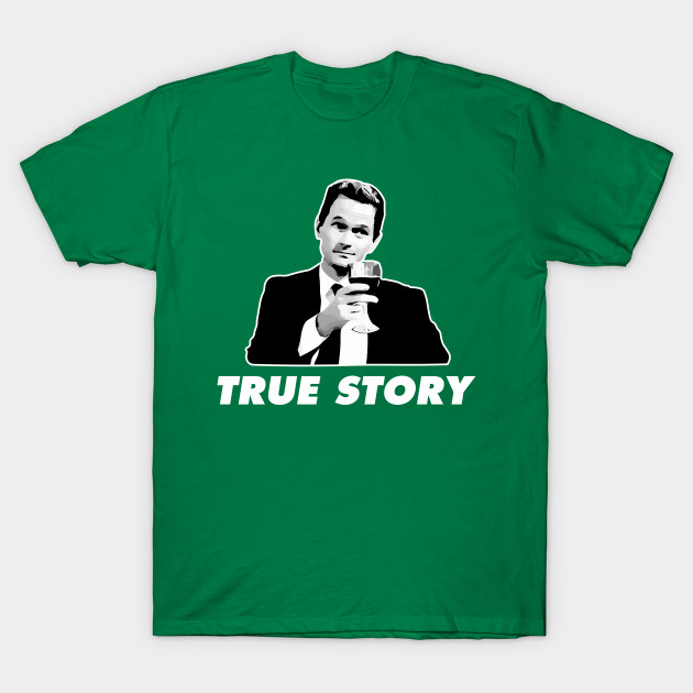 Barney Stinson True Story How I Met Your Mother T-Shirt