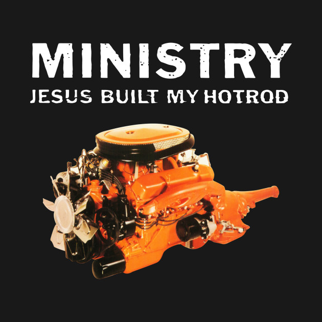 Ministry Jesus Built My Hotrod