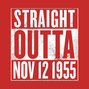 STRAIGHT OUTTA 1955 (Back to the Future) t-shirts