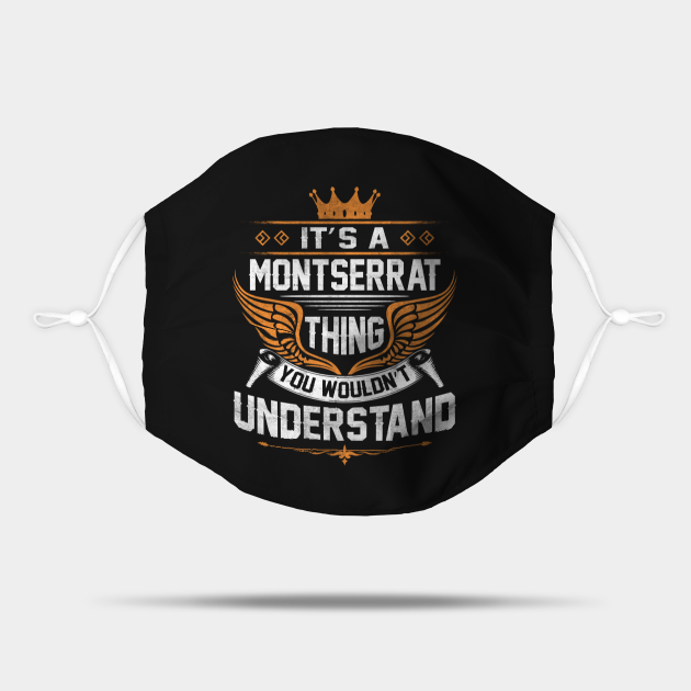 Montserrat Name T Shirt - Montserrat Thing Name You Wouldn't Understand Gift Item Tee