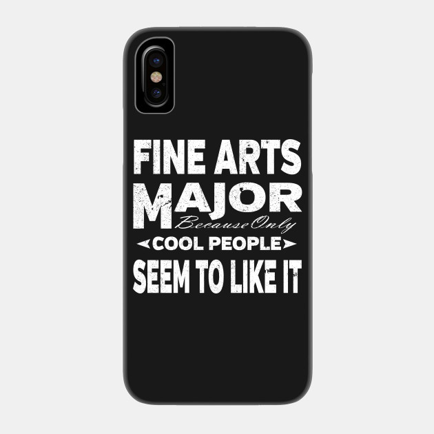 Fine Arts College Majors Phone Case