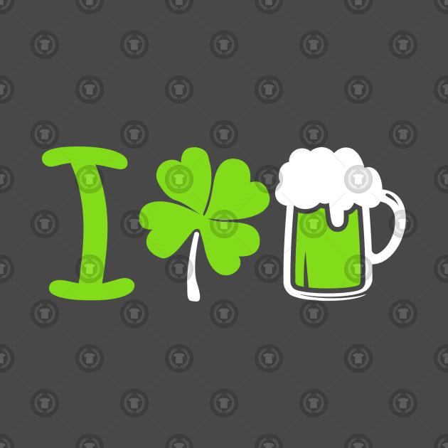 I Love Beer Funny Saint Patrick Day Design