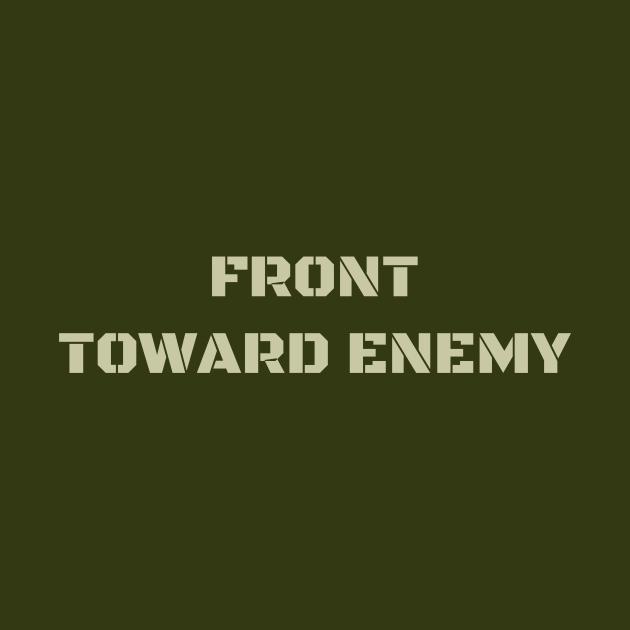 Claymore Mine FRONT TOWARD ENEMY Military Covid Corona