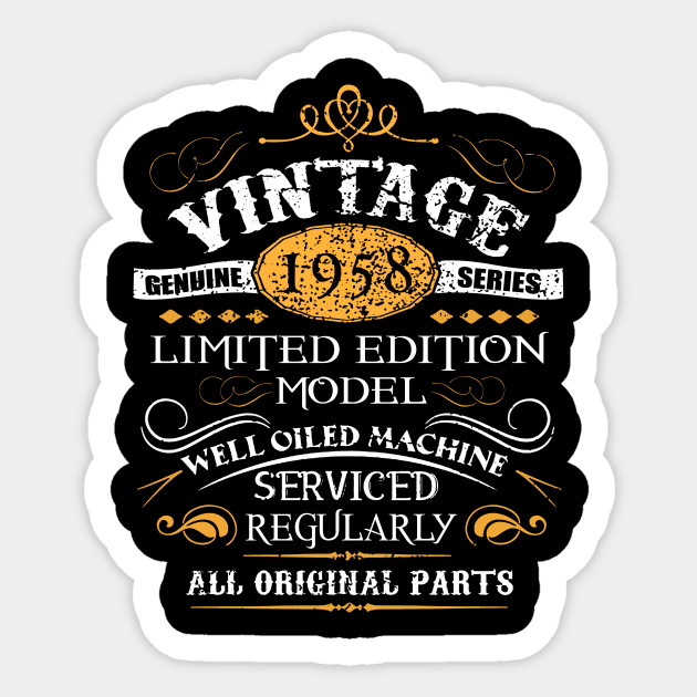 Vintage 60th Birthday Funny Tshirt 1958 All Original Parts Sticker