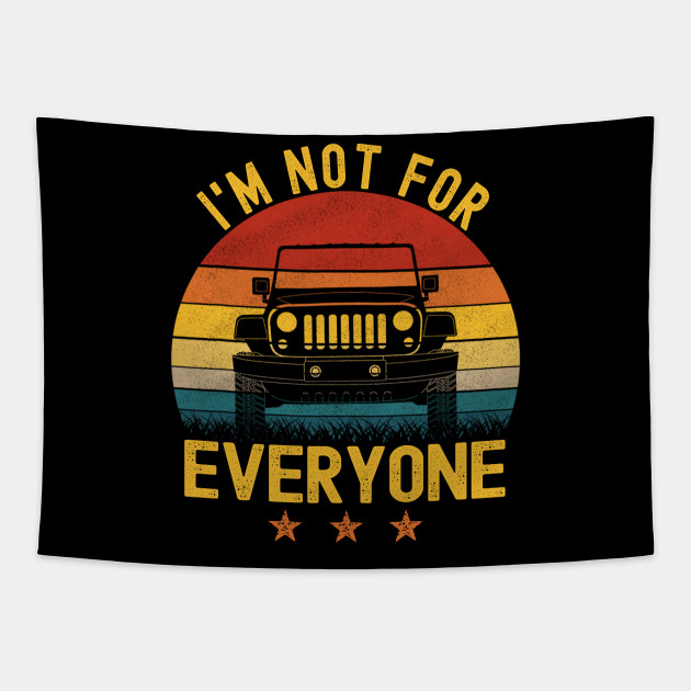 I'm Not For Everyone Vintage Jeep Retro Sunset Jeep