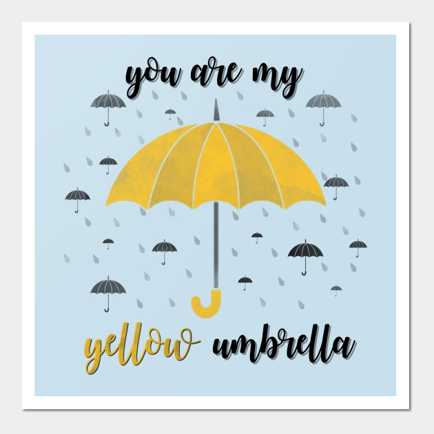 You Are My Yellow Umbrella - How I Met Your Mother - Wall Art ...