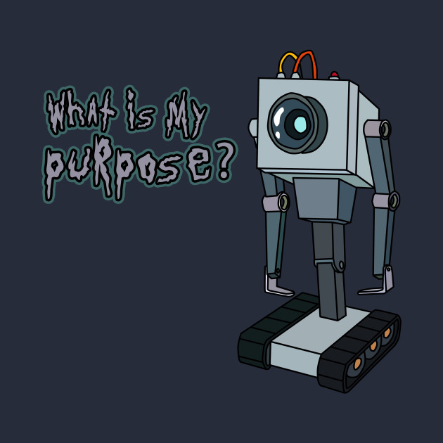 what is my purpose you pass butter robot rick and morty butter