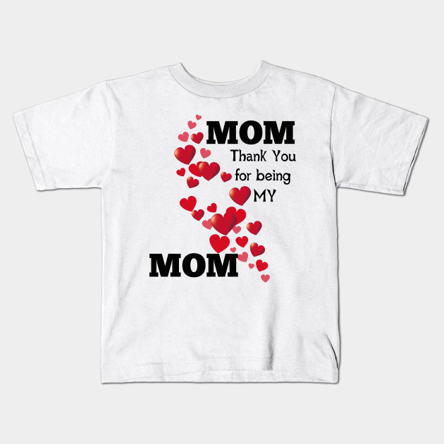 16836a4b Thank You Mom - Mothers Day Gift Ideas - Kids T-Shirt   TeePublic