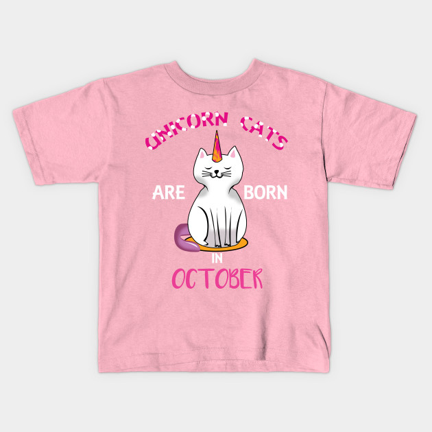 Unicorn Cats Are Born In October Shirt
