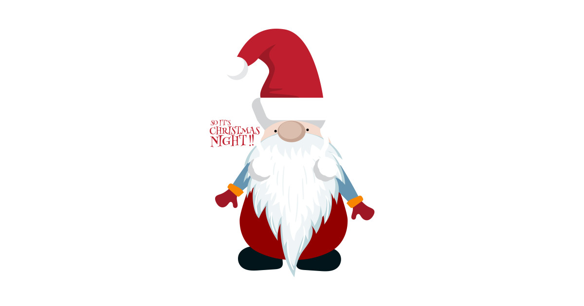 Is It Christmas.Santa So It S Christmas Night By Graphicsguru