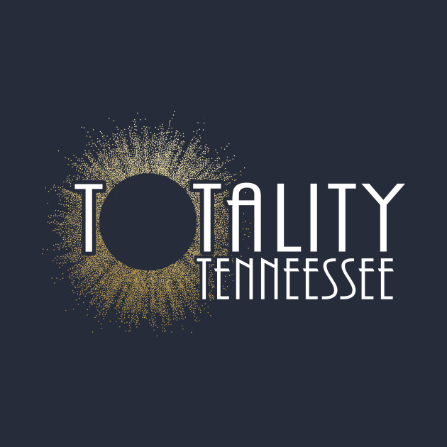 Total Eclipse Shirt - Totality Is Coming TENNESSEE Tshirt, USA Total Solar Eclipse T-Shirt August 21 2017 Eclipse