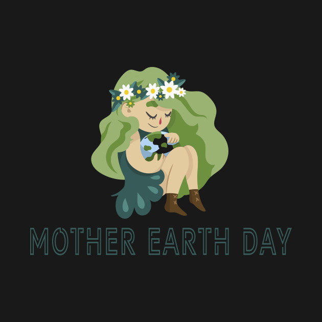 Mother Earth Day T-Shirt 2019
