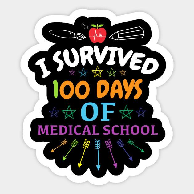 I Survive 100 Days of Medical School / Funny Medical School 100th Day /  Happy 100 Days of Medical School Gift T-shirt