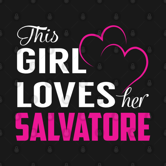 This Girl Loves Her SALVATORE