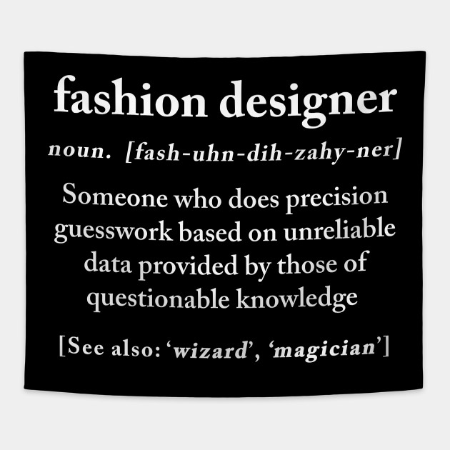 Fashion Designer Definition Meaning Funny Humor Gift Funny Fashion Designer Gift Tapestry Teepublic