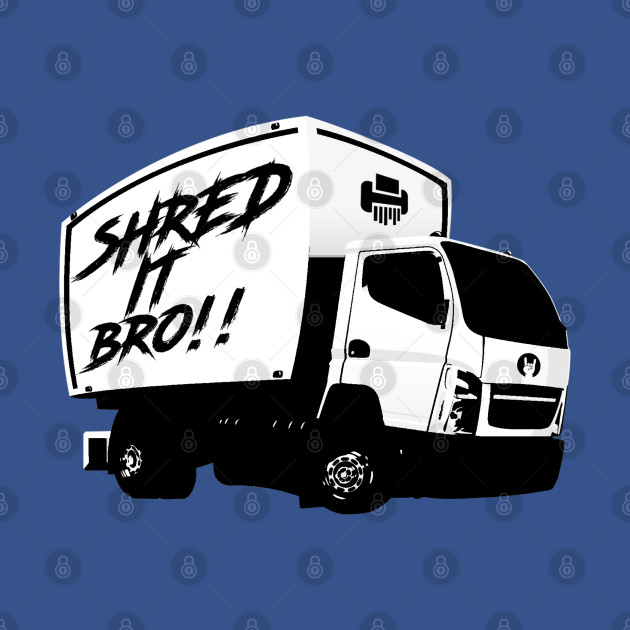 Shred It Bro!!